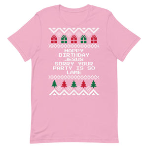 The Office Happy Birthday Jesus Sorry Your Party Is So Lame Unisex Christmas T-Shirt | Tipsy Aunt