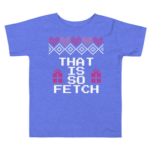 That is So Fetch Toddler Christmas Tee | Fetchonista