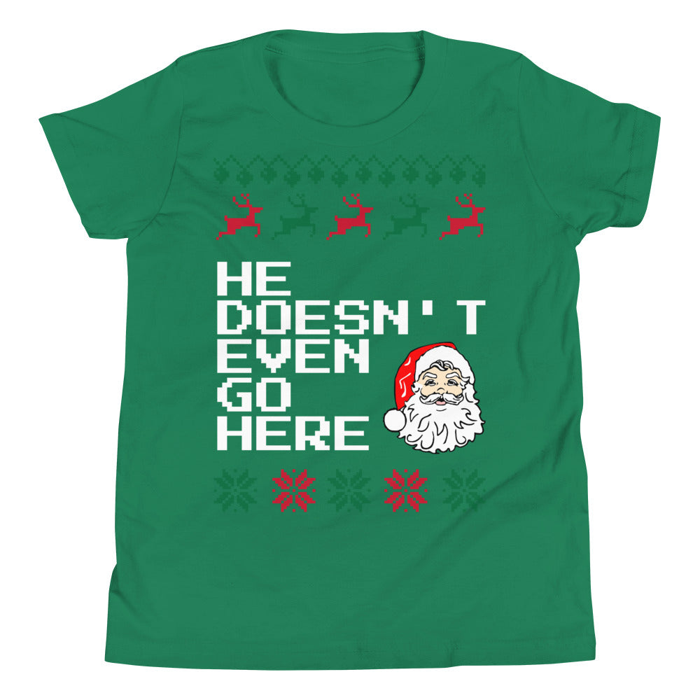 He Doesn't Even Go Here Youth Christmas Tee | Tipsy Aunt