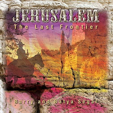 Load image into Gallery viewer, Jerusalem: The Last Frontier by Barry & Batya Segal (CD) CD Vision for Israel USA