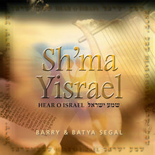 Load image into Gallery viewer, Sh'ma Yisrael by Barry & Batya Segal (CD) CD Vision for Israel USA