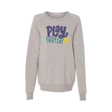 Load image into Gallery viewer, Play Every Day Sweatshirt