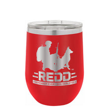 Load image into Gallery viewer, $30 Donation - REDD 12oz Wine Tumbler