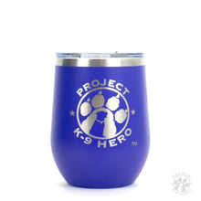 Load image into Gallery viewer, $30 Donation - Project K-9 Hero 12oz Wine Tumbler