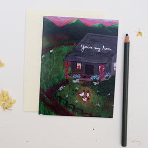 Greeting Card- You're My Home