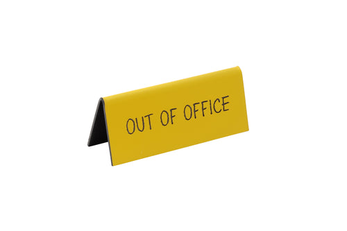 'OUT OF OFFICE' Yellow Desk Sign