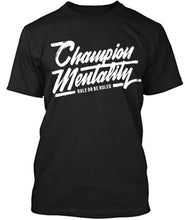 Load image into Gallery viewer, Champion Mentality T-Shirt