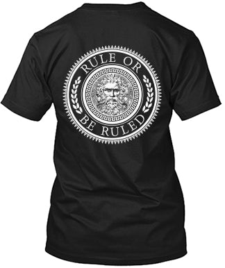 Rule Or Be Ruled Shirt
