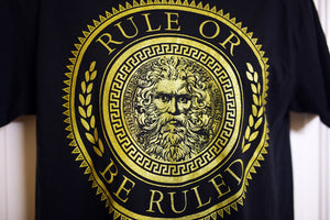 LIMITED EDITION GOLD SPARK Rule Or Be Ruled Shirt