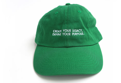 Create Your Legacy, Define Your Purpose Dad Hat