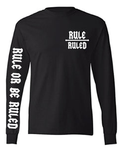 Rule Over Ruled Long-sleeve