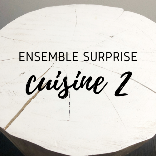 Ensemble surprise - cuisine 2