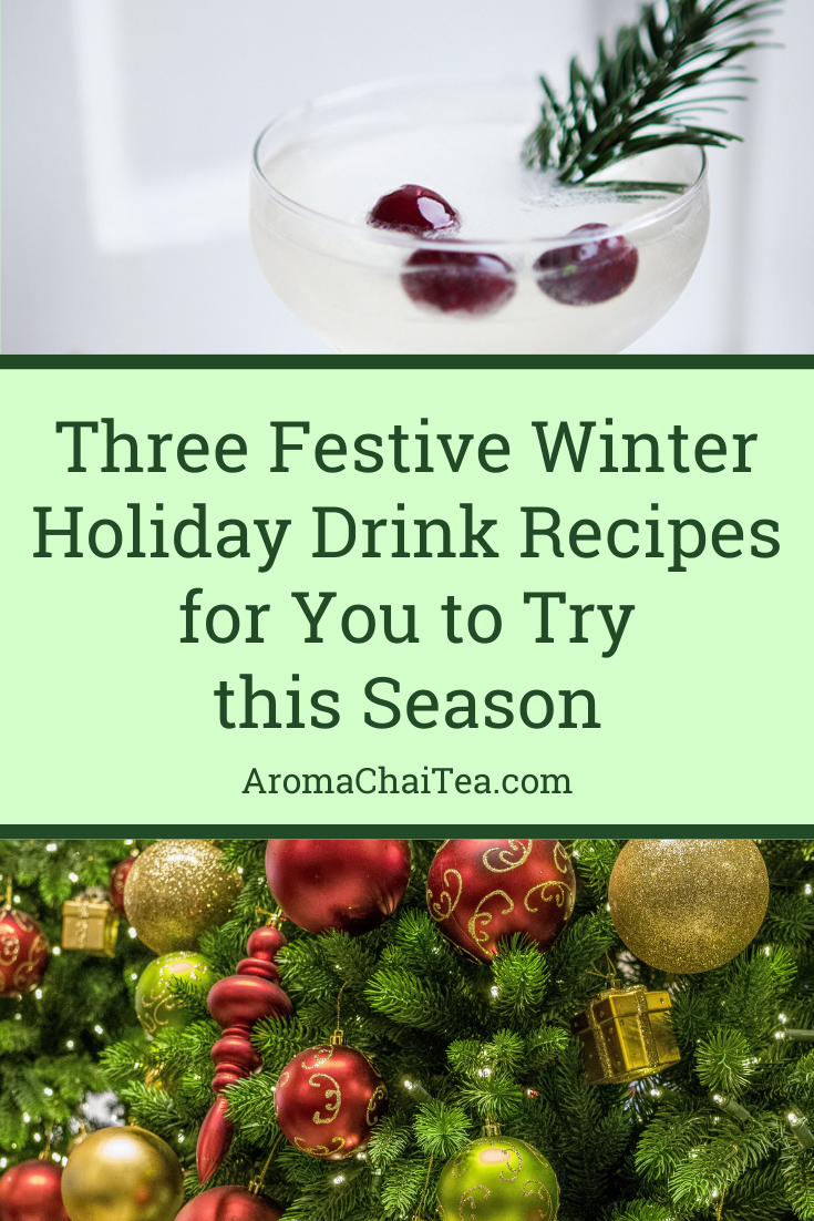 Three Festive Winter Holiday Drink Recipes for You to Try this Season