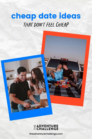 Collage of couples on dates, i.e. cooking together and having a picnic on the back of a pick-up truck; image overlaid with text that reads  Cheap Date Ideas That Don't Feel Cheap