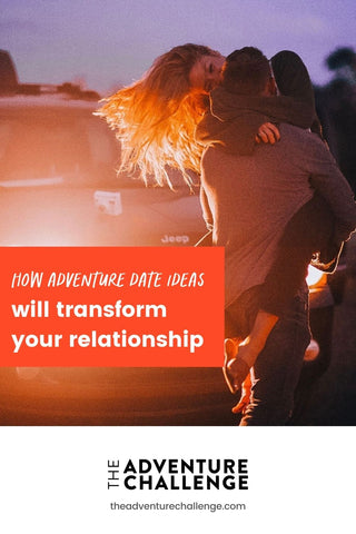 Boyfriend carrying girlfriend in his arms as she smiles in front of their Jeep; image overlaid with text that reads How Adventure Date Ideas Will Transform Your Relationship
