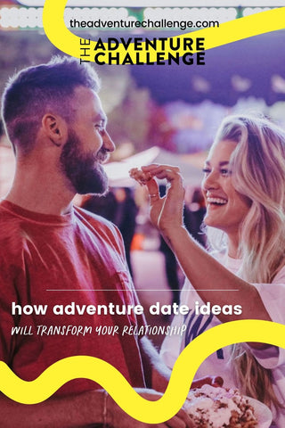 Couple smiles as the girlfriend feeds his boyfriend food; image overlaid with text that reads How Adventure Date Ideas Will Transform Your Relationship