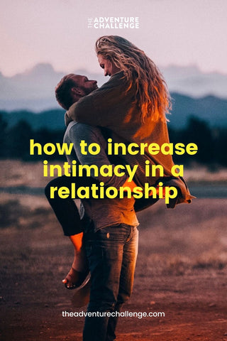 Guy carries girl as they look into each other's eyes in the middle of a picturesque grassland area; image overlaid with text that reads How to Increase Intimacy in a Relationship