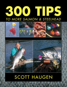 Gently used-300 TIPS TO MORE SALMON & STEELHEAD by Scott Haugen