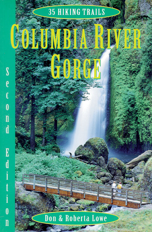 Gently used-Out of Print 2nd edition-35 HIKING TRAILS COLUMBIA RIVER GORGE by Don & Roberta Lowe
