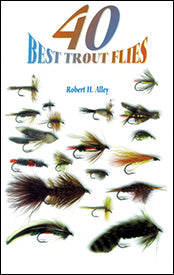 Gently used- 40 BEST TROUT FLIES by Robert H. Alley
