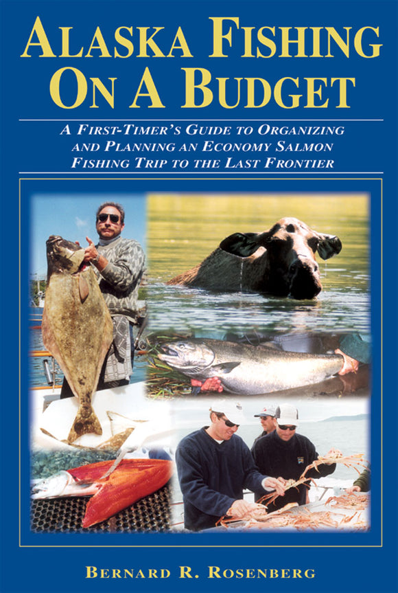 50% off-Gently used- ALASKA FISHING ON A BUDGET by Bernard R. Rosenberg