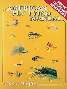 Gently used-OUT OF PRINT-AMERICAN FLY TYING MANUAL by Dave Hughes