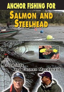 DVD-ANCHOR FISHING FOR SALMON & STEELHEAD by Eric Linde and Carmen MacDonald