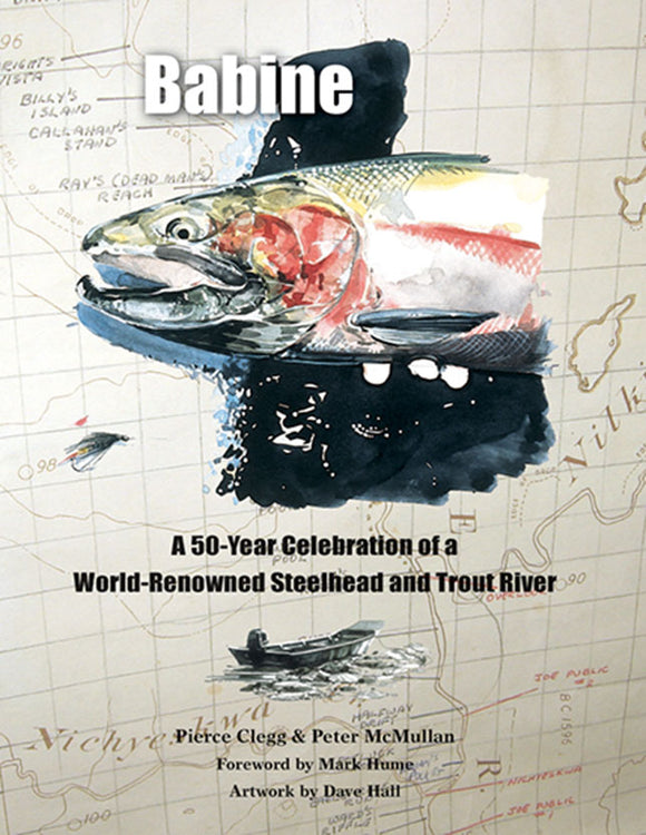 50% off-Gently used HB-BABINE, A 50 YR CELBRATION OF A WORLD RENOWNED STEELHEAD AND TROUT RIVER by Pierce Clegg & Peter McMullan