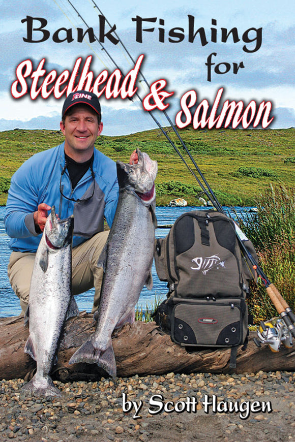 BANK FISHING FOR SALMON & STEELHEAD by Scott Haugen