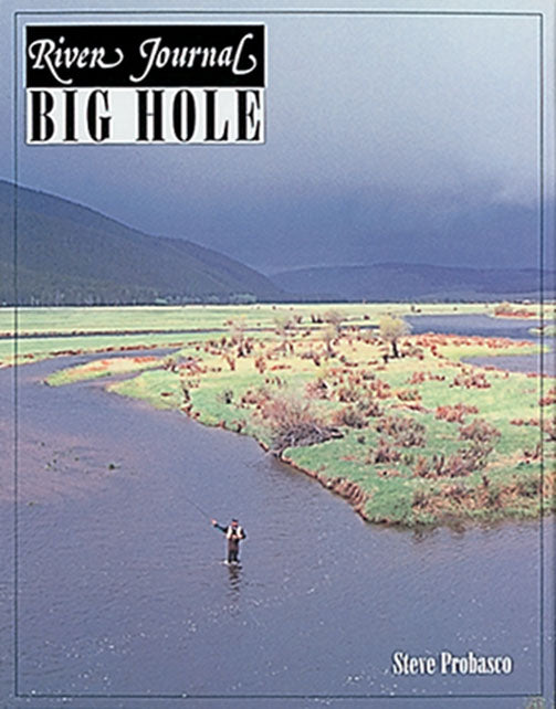 Gently used- RIVER JOURNAL BIG HOLE by Steve Probasco
