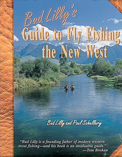 33% off-Gently used-Out of Print-BUD LILLY'S GUIDE TO FLY FISHING THE NEW WEST by Bud Lilly and Paul Schullery