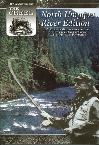 THE CREEL:  NORTH UMPQUA RIVER EDITION Hardcover