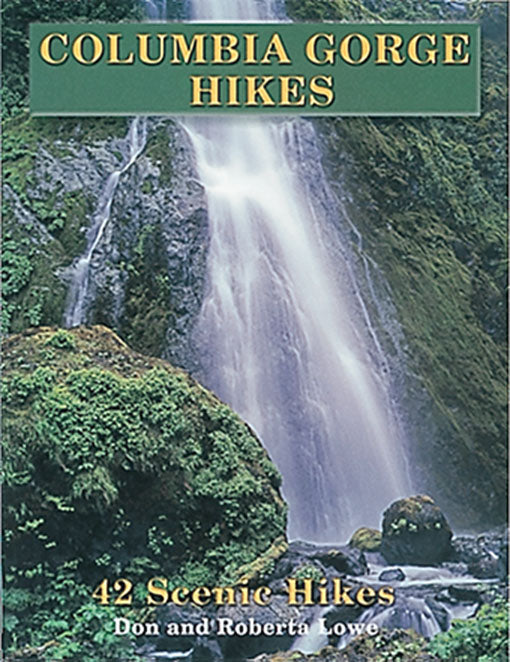 Gently used-COLUMBIA GORGE HIKES by Don and Roberta Lowe
