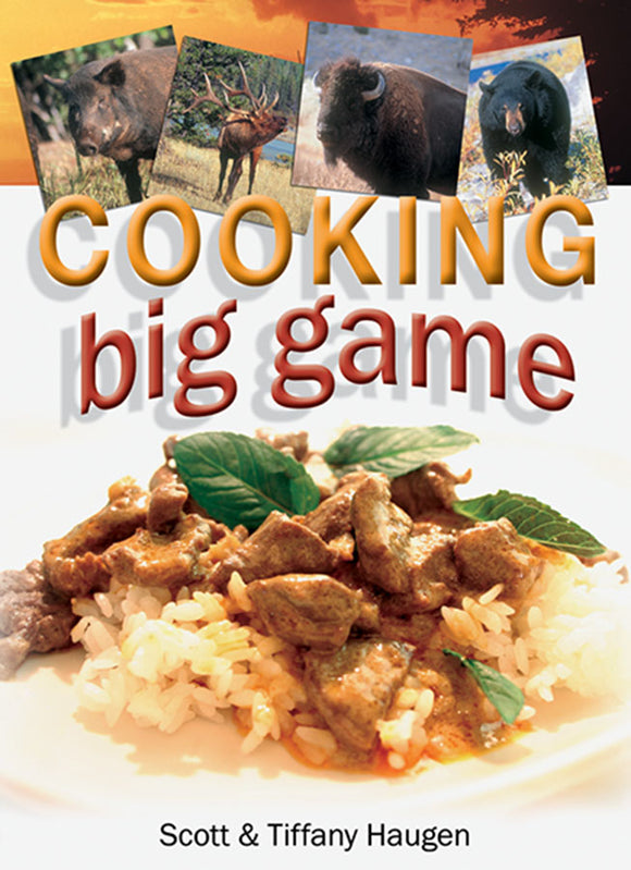 50% off-Gently used-COOKING BIG GAME by Scott & Tiffany Haugen