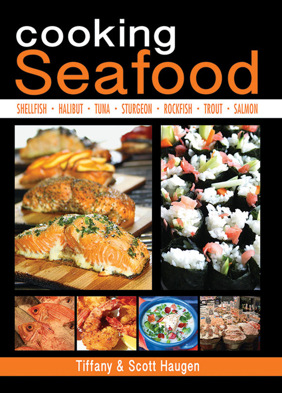 COOKING SEAFOOD by Scott & Tiffany Haugen
