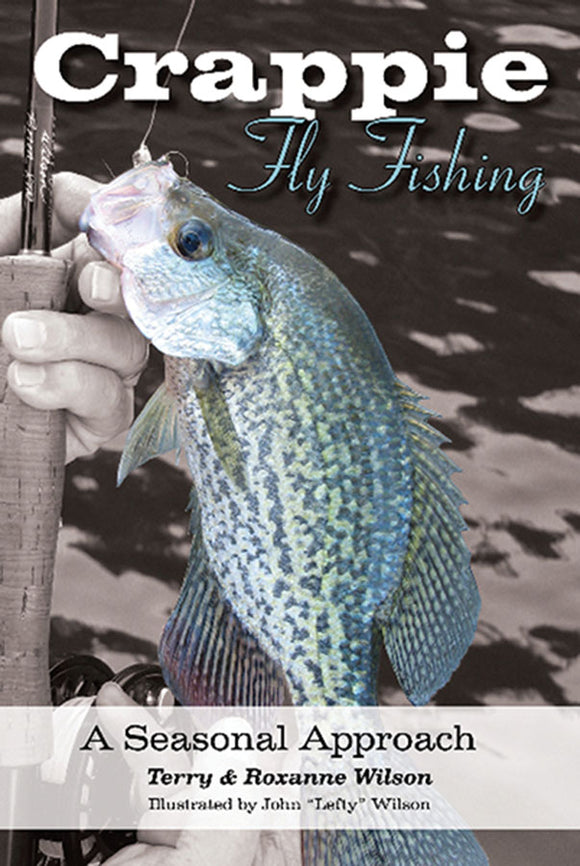 50% Gently used-CRAPPIE FLY-FISHING, A SEASONAL APPROACH by Terry & Roxanne Wilson