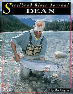 Gently used- DEAN RIVER BRITISH COLUMBIA (STEELHEAD RIVER JOURNAL) by Art Lingren