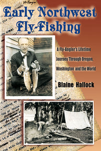 EARLY NORTHWEST FLY-FISHING by Blaine Hallock