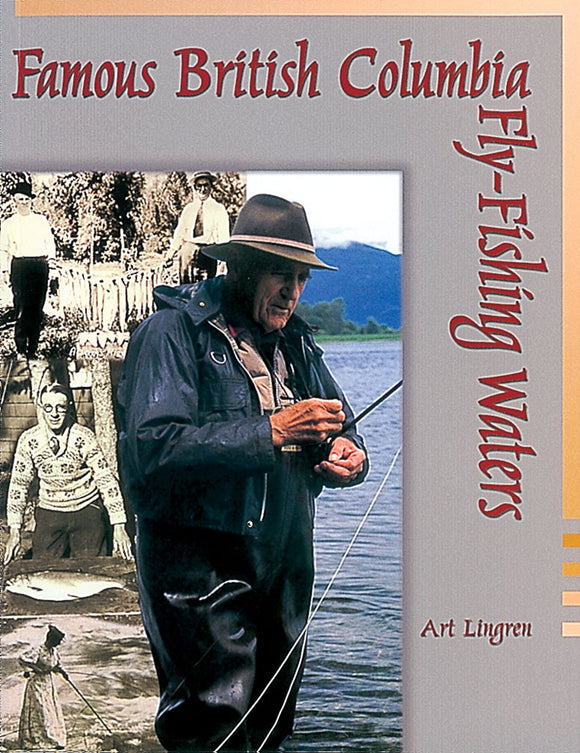 Gently used- FAMOUS BRITISH COLUMBIA FLY-FISHING WATERS by Art Lingren