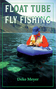 33% off-Gently used-FLOAT TUBE FLY FISHING by Deke Meyer