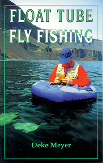 Gently used-FLOAT TUBE FLY FISHING by Deke Meyer