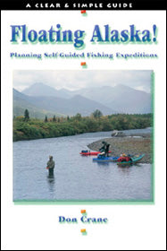 Gently used-FLOATING ALASKA: PLANNING SELF GUIDED EXPEDITIONS by Don Crane