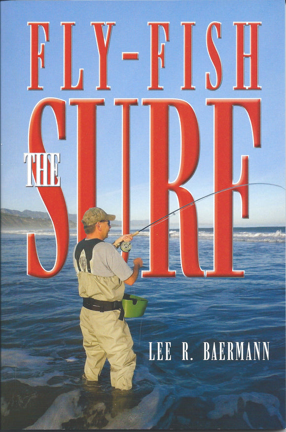 FLY-FISH THE SURF by Lee R. Baermann