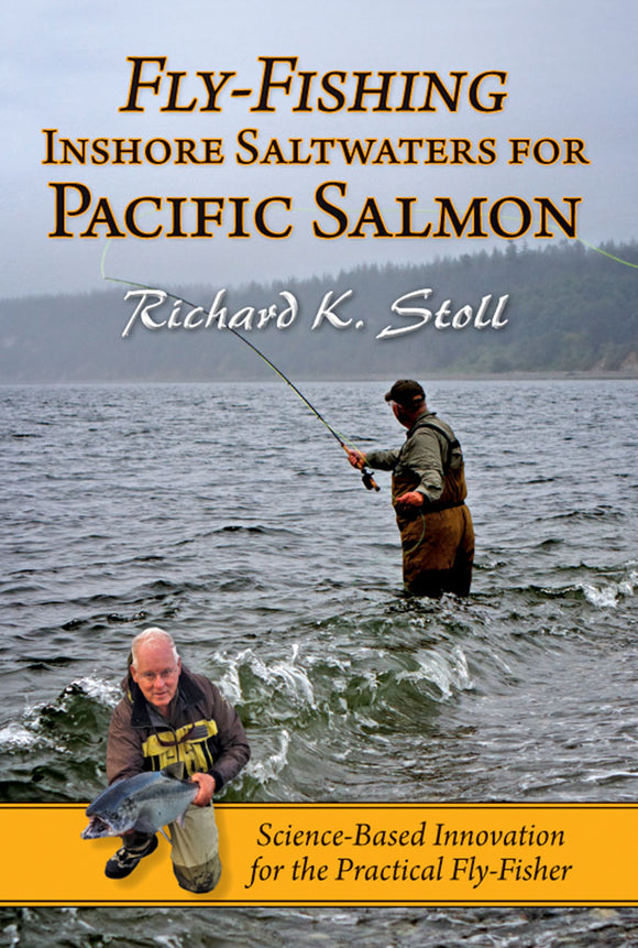 FLY-FISHING INSHORE SALTWATERS FOR PACIFIC SALMON BY RICHARD K. STOLL