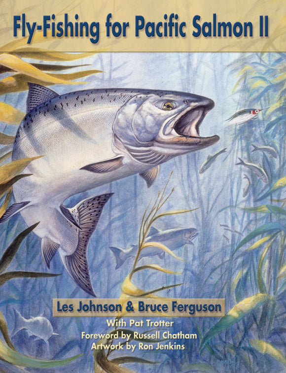 FLY-FISHING FOR PACIFIC SALMON II BY LES JOHNSON AND BRUCE FERGUSON
