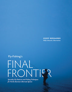 50% off-Gently used HB-FLY-FISHING'S FINAL FRONTIER by Geoff Bernardo