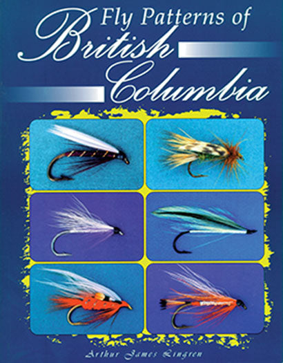 Gently used-OUT OF PRINT HB- FLY PATTERNS OF BRITISH COLUMBIA-by Arthur James Lingren