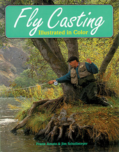 Gently used-OUT OF PRINT-FLY CASTING-by Frank Amato & Jim Schollmeyer