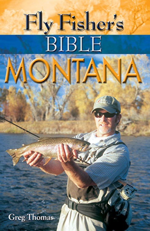 Out of Print-Gently used-FLY FISHER'S BIBLE MONTANA by Greg Thomas