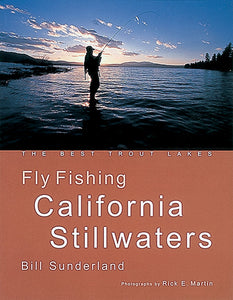 FLY FISHING CALIFORNIA STILLWATERS by Bill Sunderland